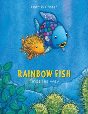 Rainbow Fish Finds His Way  -     Translated By: J. Alison James     By: Marcus Pfister     Illustrated By: Marcus Pfister