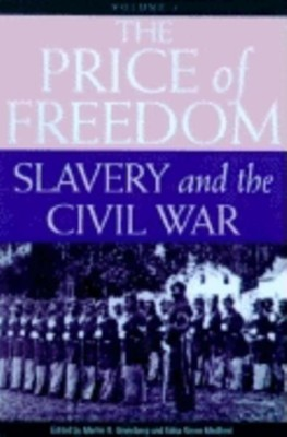 The Price of Freedom: Volume 1 - The Demise of Slavery   -     By: Martin Greenberg, Charles Waugh