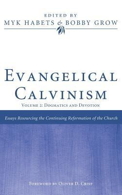 Evangelical Calvinism  -     Edited By: M.Y.K. Habets, Bobby Grow