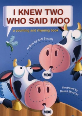 I Knew Two Who Said Moo: A Counting and Rhyming Book  -     By: Judi Barrett     Illustrated By: Daniel Moreton