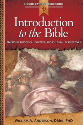 Introduction to the Bible: Overview, Historical Context, and Cultural Perspectives  -     By: William A. Anderson D.Min.