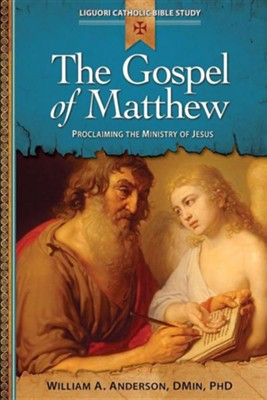The Gospel of Matthew: Proclaiming the Ministry of Jesus  -     By: William A. Anderson D.Min.