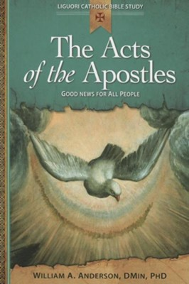 The Acts of the Apostles: Good News for All People  -     By: William A. Anderson D.Min.
