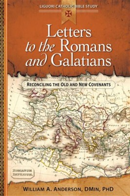Letters to the Romans and Galatians: Reconciling the Old and New Covenants  -     By: William A. Anderson D.Min.