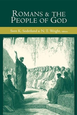 Romans and the People of God  -     Edited By: Sven K. Soderlund, N.T. Wright     By: Sven K. Soderlund(ED.) & N. T. Wright(ED.)