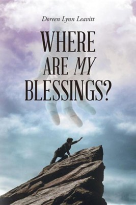 Where Are My Blessings?  -     By: Doreen Lynn Leavitt