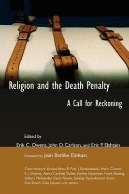 Religion and the Death Penalty: A Call for Reckoning  -     Edited By: Eric Owens     By: Edited by Eric Owens
