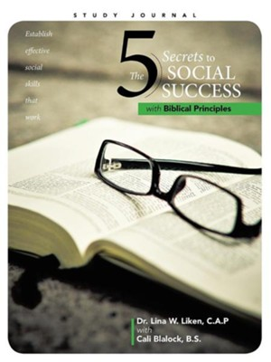 The 5 Secrets to Social Success with Biblical Principles  -     By: Dr. Lina W. Liken C.A.P., Cali Blalock B.S.