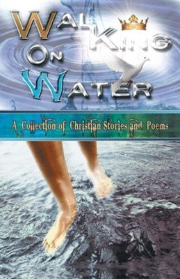 Walking on Water  -     By: Morningside Writing Ministry