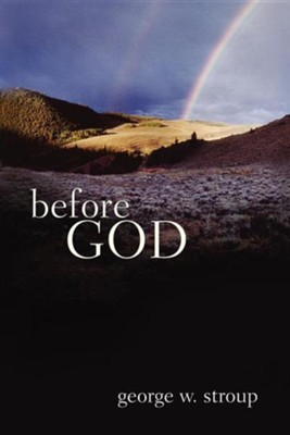 Before God          -     By: George W. Stroup