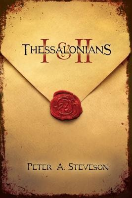 I & II Thessalonians  -     By: Peter A. Steveson