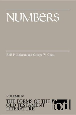 Numbers: Volume IV, The Forms of the Old Testament Literature (FOTL)  -     By: Rolf P. Knierim, George W. Coats