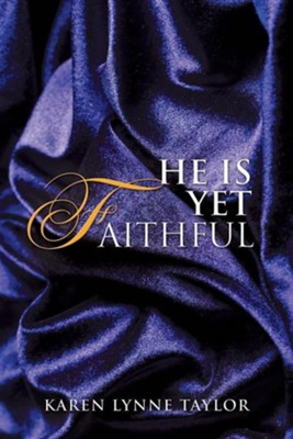 He Is Yet Faithful  -     By: Karen Lynne Taylor