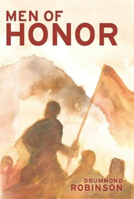 Men of Honor  -     By: Drummond Robinson