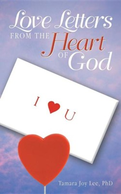 Love Letters from the Heart of God  -     By: Tamara Joy Lee Ph.D.