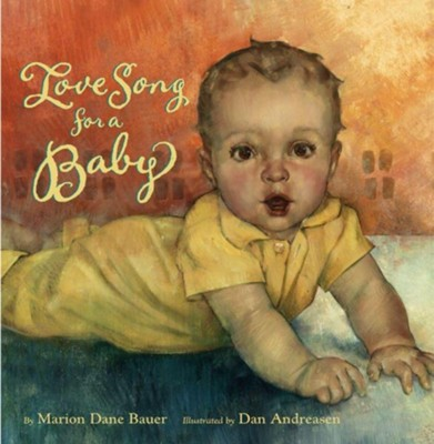 Love Song for a Baby  -     By: Marion Dane Bauer     Illustrated By: Dan Andreasen