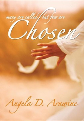 Chosen  -     By: Angela D. Arnwine