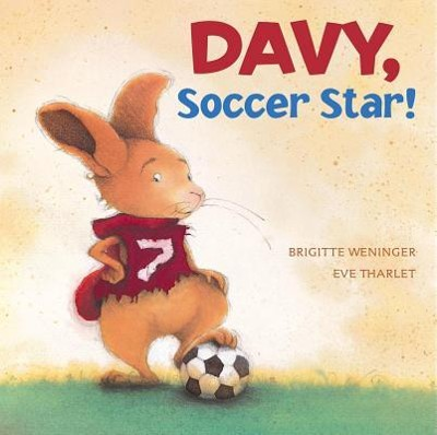 Davy, Soccer Star!  -     By: Brigitte Weninger     Illustrated By: Eve Tharlet