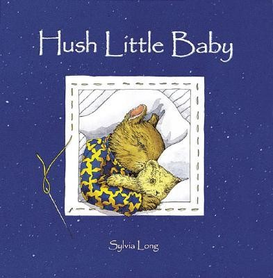 Hush Little Baby  -     By: Sylvia Long