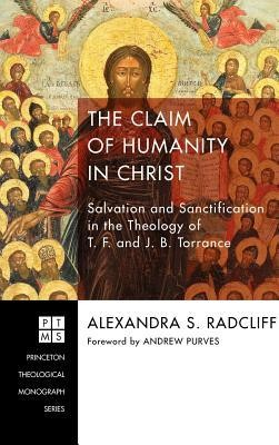 The Claim of Humanity in Christ  -     By: Alexandra S. Radcliff, Andrew Purves