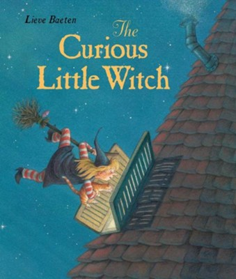 The Curious Little Witch  -     By: Lieve Baeten