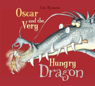 Oscar and the Very Hungry Dragon  -     By: Ute Krause
