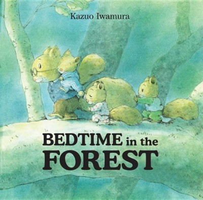 Bedtime in the Forest  -     By: Kazuo Iwamura