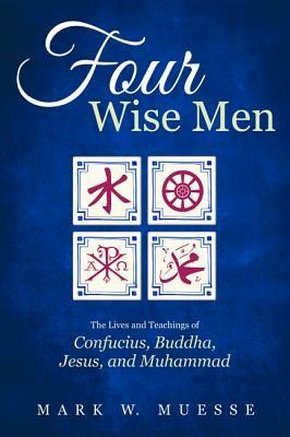 Four wise men the lives and teachings of confucius the buddha four wise men the lives and teachings of confucius the buddha jesus fandeluxe Image collections