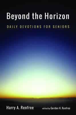 Beyond the Horizon: Daily Devotions for Seniors  -     By: Harry A. Renfree