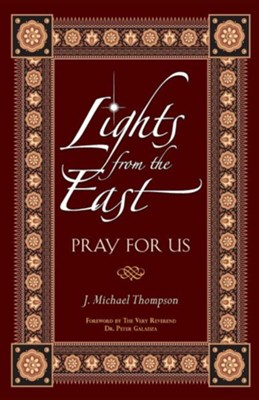 Lights from the East: Pray for Us  -     By: J. Michael Thompson