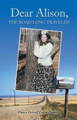 Dear Alison, the Road Long Traveled  -     By: Pansy Ferrell Latta Dodson