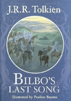 Bilbo's Last Song Revised Edition   -     By: J.R.R. Tolkien     Illustrated By: Pauline Baynes