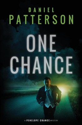 One Chance: A Thrilling Christian Fiction Mystery Romance  -     By: Daniel Patterson