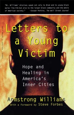 Letters to a Young Victim: Hope and Healing in America's Inner Cities  -     By: Armstrong Williams