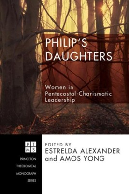 Philip's Daughters  -     Edited By: Estrelda Alexander, Amos Yong