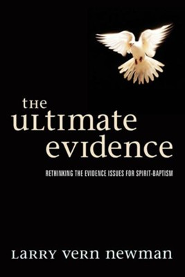 The Ultimate Evidence  -     By: Larry Vern Newman