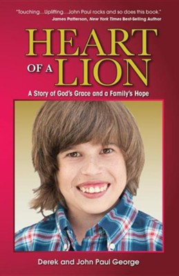 Heart of a Lion: A Story of God's Grace and a Family's Hope  -     By: Derek George, John Paul George