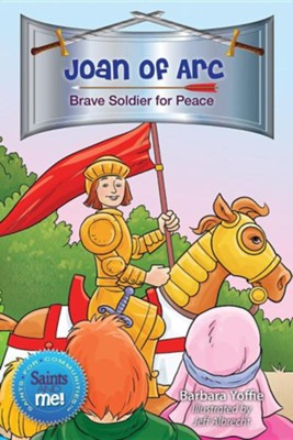 Joan of Arc: Brave Soldier for Peace  -     By: Barbara Yoffie, Jeff Albrecht