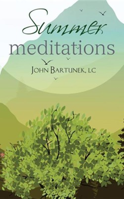 Summer Meditations  -     By: Father John Bartunek LC