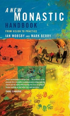 A New Monastic Handbook: From Vision to Practice  -     By: Ian Mobsby, Mark Berry