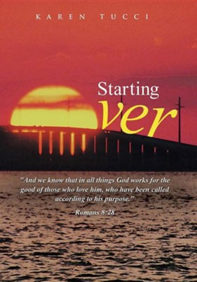 Starting Over  -     By: Karen Tucci