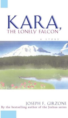 Kara the Lonely Falcon  -     By: Joseph F. Girzone