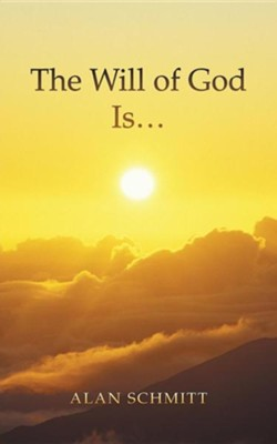 The Will of God Is...  -     By: Alan Schmitt