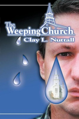 Weeping Church  -     By: Clayton L. Nuttall