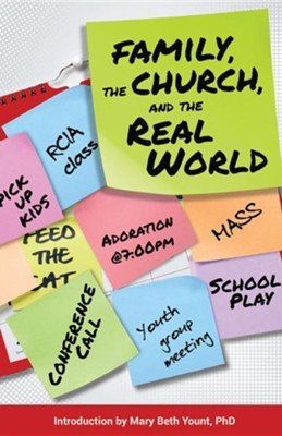 Family, the Church, and the Real World  -     By: Mary Beth Yount Ph.D., Thomas Neal Ph.D.