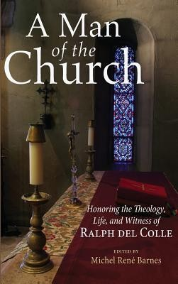 A Man of the Church  -     Edited By: Michel Barnes