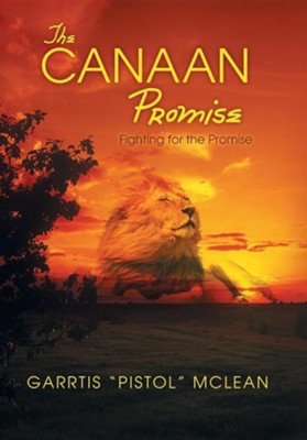 The Canaan Promise: Fighting for the Promise  -     By: Garrtis Pistol McLean