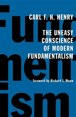 The Uneasy Conscience of Modern Fundamentalism  -     By: Carl Henry