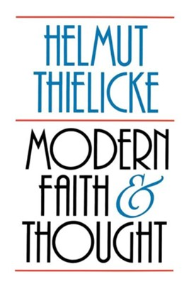 Modern Faith and Thought  -     By: Helmut Thielicke