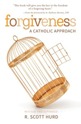 Forgiveness: A Catholic Approach  -     By: R. Scott Hurd, Donald Wuerl